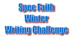 Spec Faith Winter Writing Challenge