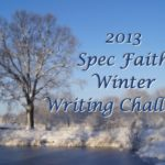 2013 Spec Faith Winter Writing Challenge