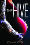 The Hive by John Otte