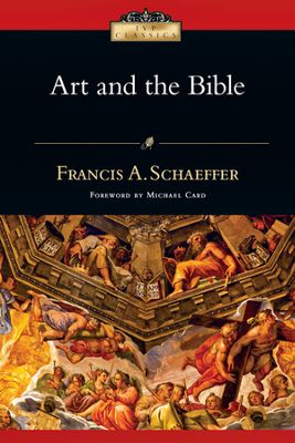 Art and the Bible by Francis Schaeffer