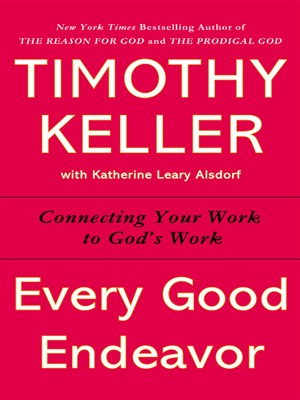 Every Good Endeavor by Timothy Keller