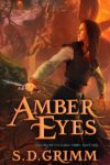 Amber Eyes, S. D. Grimm