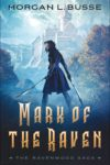Mark of the Raven, Morgan L. Busse