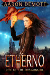 Etherno: Rise of the Dragongirl, Aaron DeMott