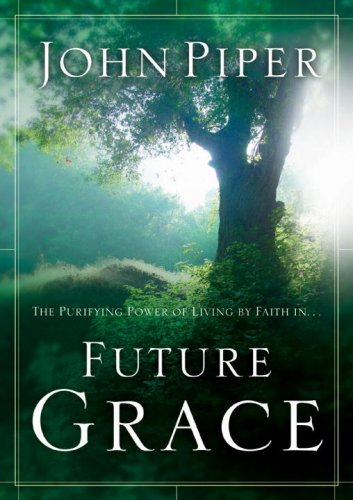 Future Grace, John Piper