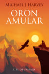 Oron Amular 2: Rite of Passage, Michael J. Harvey