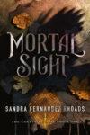 Mortal Sight, Sandra Fernandez Rhoads