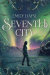 Seventh City, Emily Hayse