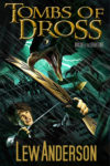 Tombs of Dross, Lew Anderson