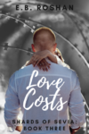 Love Costs, E. B. Roshan