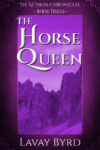 The Horse Queen, Lavay Byrd