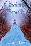 Cinderella Spell, Laurie Lee