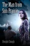 The Man From Sun Prairie, Dwight Clough