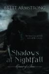 Shadows at Nightfall, Brett Armstrong