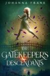 The Gatekeeper's Descendants, Johanna Frank
