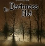 By Darkness Hid - A Review