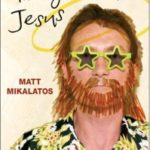 A Review: Imaginary Jesus By Matt Mikalatos