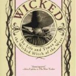 Oz Four Ways - Wicked: The Life and Times Of The Wicked Witch Of The W...