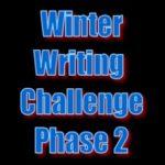 Winter Writing Challenge - Phase 2