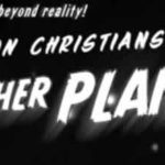 Fiction Christians From Another Planet! I: Invasion Of The Child-People