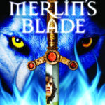 'Merlin's Blade' Offers A New Take on The Merlin Legend