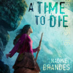 Fiction Friday - A Time To Die By Nadine Brandes