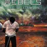 Fiction Friday - Rebels By Jill Williamson
