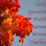 Evaluation Phase: 2015 Spec Faith Autumn Writing Challenge