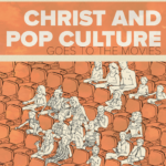 Christ and Pop Culture Goes to the Movies: 2015