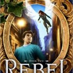 Fiction Friday - Rebel By R. J. Anderson