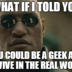 Geek Survival Guide: How To Cope In The Real World