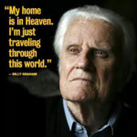 Billy Graham is Home, but Not Home Yet
