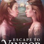 Fiction Friday – Escape To Vindor By Emily Golus