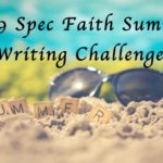 2019 Spec Faith Summer Writing Challenge