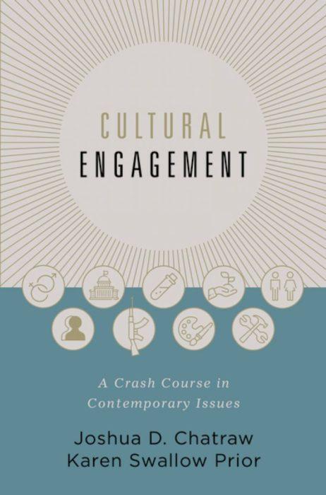 Cultural Engagement, editors: Joshua C. Chatraw, Karen Swallow Prior