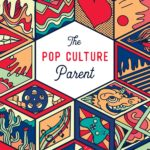 Get a Free Chapter from The Pop Culture Parent at the Book's New Website