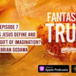 Brian Godawa Joins Our Podcast to Contend Rationally for 'Non-Rational' Imagination