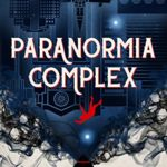 Stories That Twist A Genre: Paranormia Complex