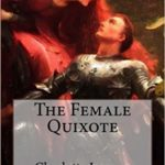The Female Don Quixote and Heroism for our Times